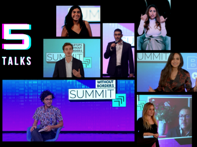 5 Talks From the Startups Without Borders Summit to Watch Over and Over Again